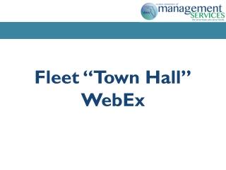 """Fleet """"Town Hall"""" WebEx"""