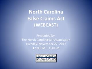 North Carolina  False Claims Act (WEBCAST)
