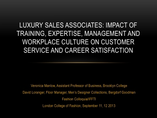 Luxury Sales associates: Impact of training, expertise, management and workplace culture on customer service and career