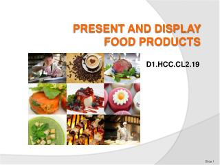 PRESENT AND DISPLAY FOOD PRODUCTS