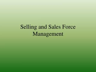 Selling and  S ales Force Management