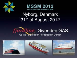 "Nyborg , Denmark 31 th  of August 2012                     Giver den GAS Gas is ""expression"" for speed in Danish"