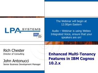 Enhanced Multi-Tenancy Features in IBM Cognos 10.2.x