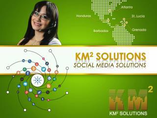 KM 2 Solutions Social Media SOLUTIONS