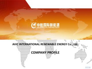 AVIC INTERNATIONAL RENEWABLE ENERGY  Co., Ltd.  COMPANY PROFILE