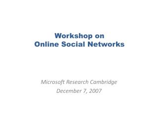 workshop on  online social networks