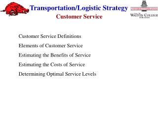 Customer Service Definitions Elements of Customer Service Estimating the Benefits of Service Estimating the Costs of Se