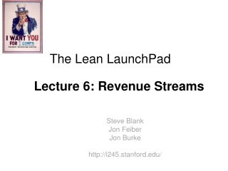 The Lean  LaunchPad Lecture 6 : Revenue Streams