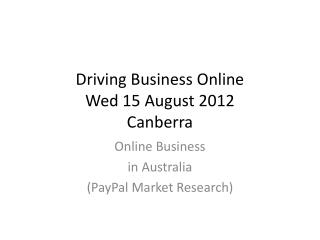 Driving Business  Online Wed 15  August  2012 Canberra