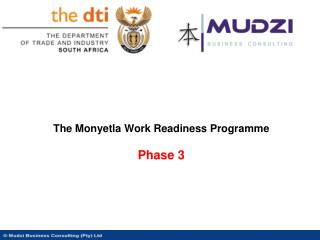 The Monyetla Work Readiness Programme  Phase  3