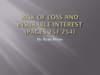 Risk of Loss and Insurable Interest (pages 251-254)