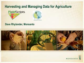 Harvesting and Managing Data for Agriculture