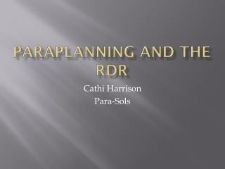 Paraplanning and the RDR