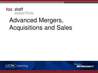 Advanced Mergers, Acquisitions and  Sales