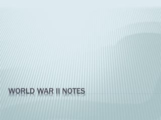 World War II notes