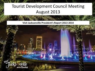 Visit Jacksonville President�s Report 2013-2014