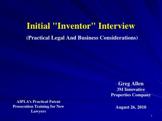 """Initial """"Inventor"""" Interview (Practical Legal And Business Considerations)"""