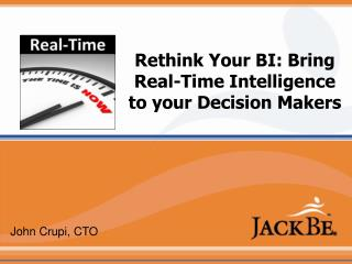 Rethink Your BI: Bring Real-Time Intelligence to your Decision Makers