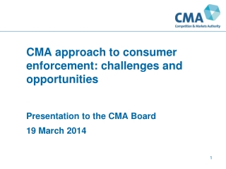CMA approach to consumer enforcement: challenges and opportunities