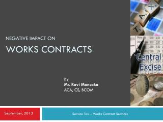 Negative IMPACT ON Works contracts