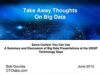 Take Away Thoughts On Big Data