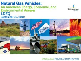 Natural Gas Vehicles: An American Energy, Economic, and Environmental Answer LDEQ September 30, 2010