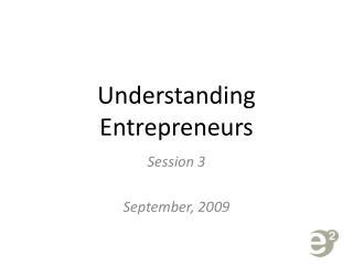 Understanding Entrepreneurs