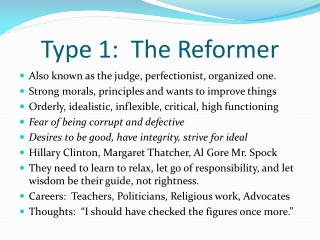 Type 1:  The Reformer