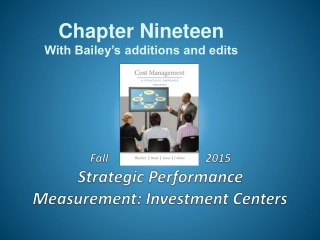 Fall                                  2013 Strategic  Performance Measurement: Investment Centers