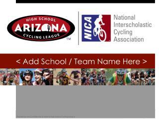 < Add School / Team Name Here >