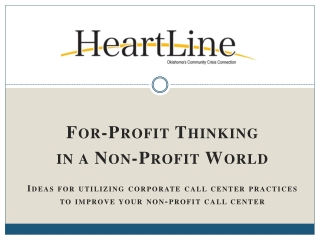 For-Profit Thinking  in a Non-Profit World Ideas for utilizing corporate call center practices  to improve your non-pro