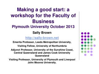 Making a good start: a workshop for the Faculty of Business Plymouth University October 2013