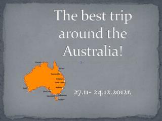 The best trip around the  Australia!