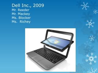 Dell Inc., 2009 Mr. Reeder Mr. Mackey Ms. Blocker Ms.  Richey