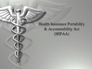 Health Insurance Portability & Accountability Act (HIPAA)