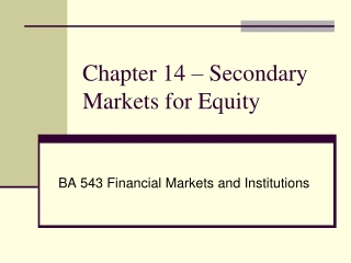Chapter  14  –  Secondary Markets  for Equity