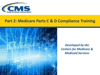 Part 2: Medicare Parts C & D Compliance Training