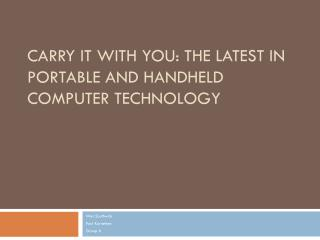 Carry It With You: The Latest In Portable and Handheld Computer Technology