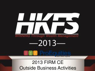 2013 FIRM CE Outside Business Activities