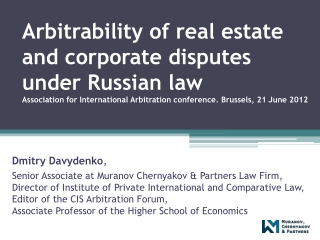 Arbitrability of real estate and corporate disputes under Russian  law Association for International  Arbitration confe