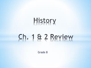 History  Ch. 1 & 2 Review