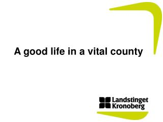 A  good life  in a vital  county
