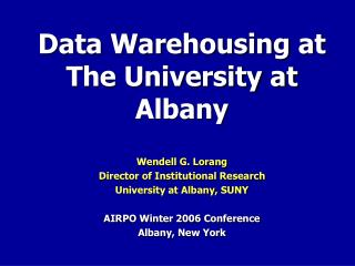 data warehousing at the university at albany