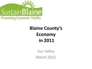 Blaine County's  Economy  in 2011