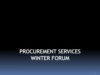 PROCUREMENT SERVICES  WINTER FORUM