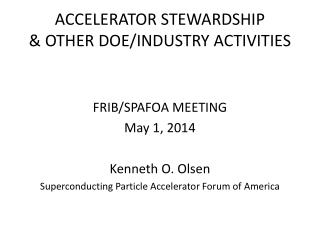 ACCELERATOR STEWARDSHIP  & OTHER DOE/INDUSTRY ACTIVITIES