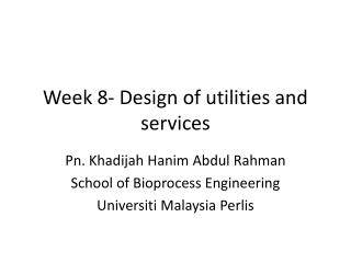 Week 8- Design of utilities and services