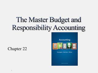 The Master Budget and Responsibility Accounting