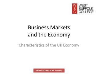 Business Markets  and the Economy