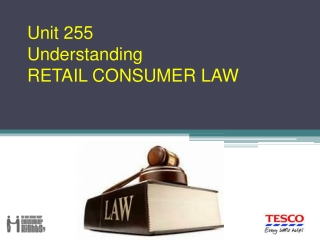 Unit 255 Understanding RETAIL CONSUMER LAW